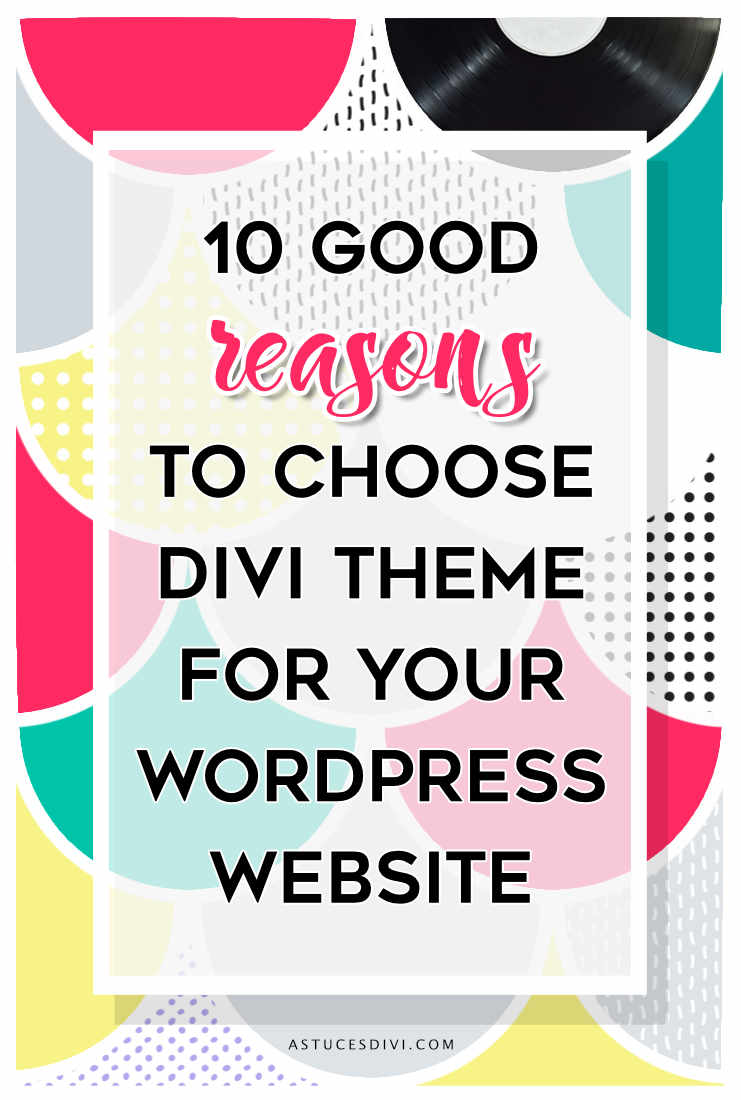 Divi tutorial : 10 reasons to choose Divi