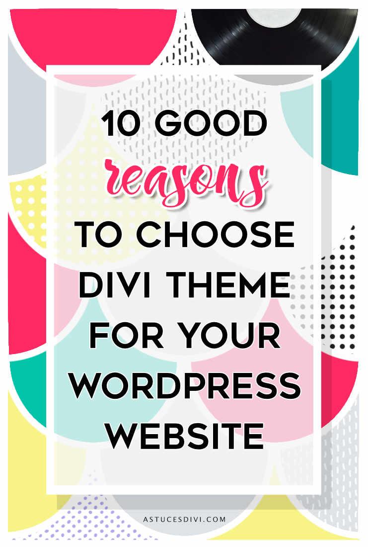 Divi tutorial : 10 reasons to choose Divi