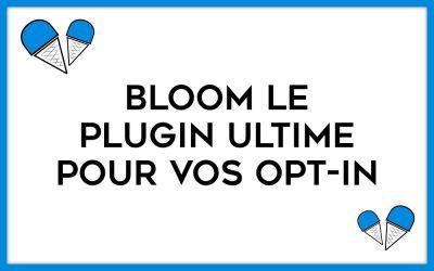 Bloom est-t-il le meilleur plugin d'Opt-In pour WordPress ?