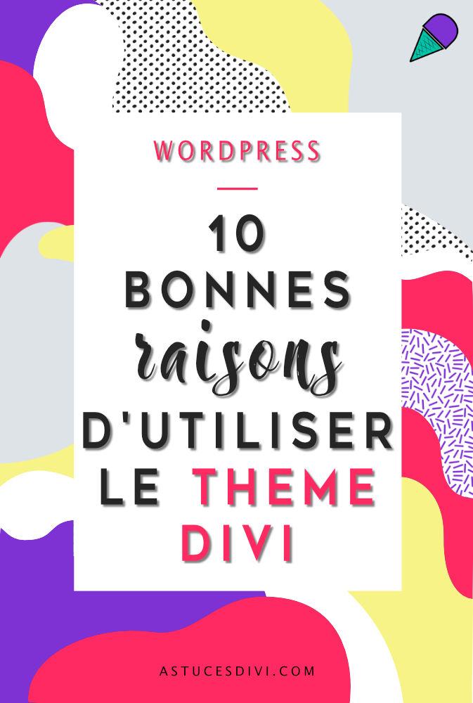 10 bonnes raisosns de choisir le thème WordPress Divi