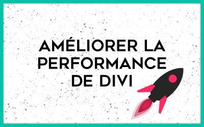 Comment améliorer la performance de son site Divi