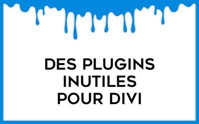 9 plugins à désactiver lorsqu'on utilise le thème Divi