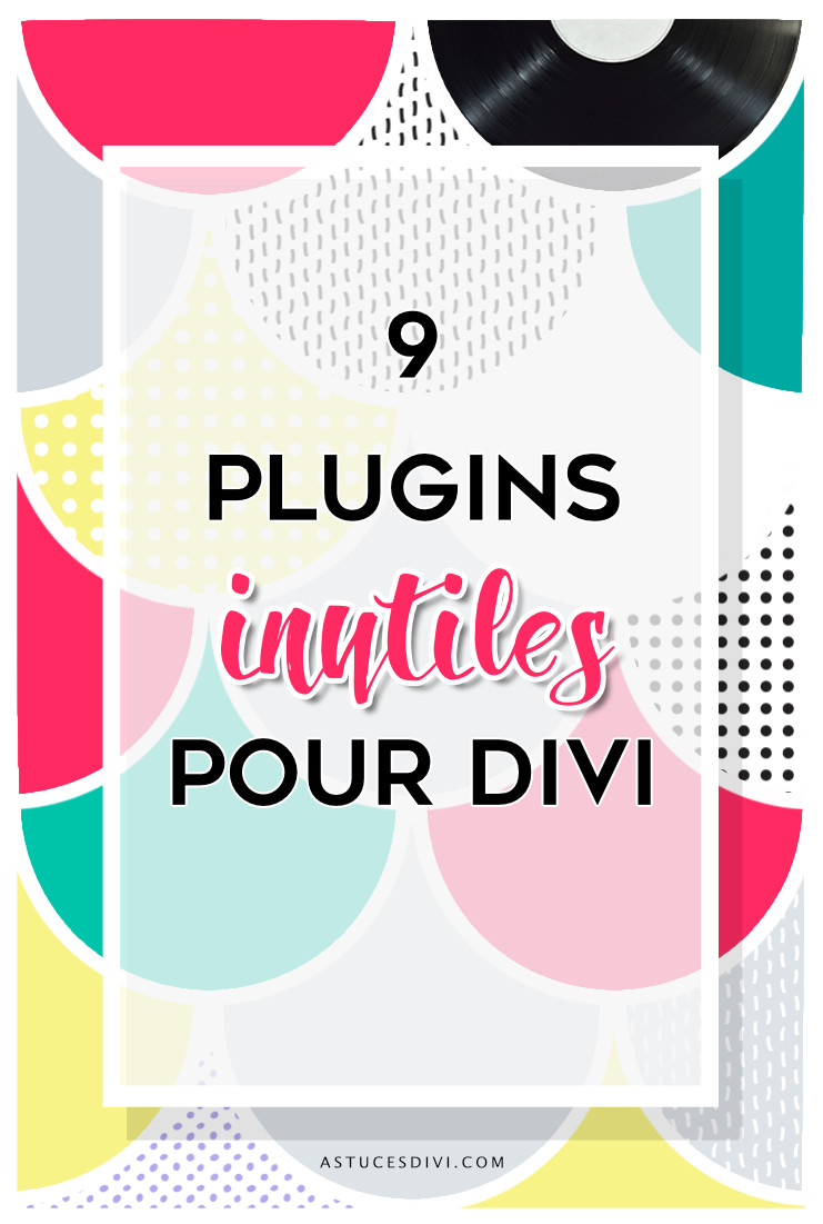 9 plugins inutiles pour Divi