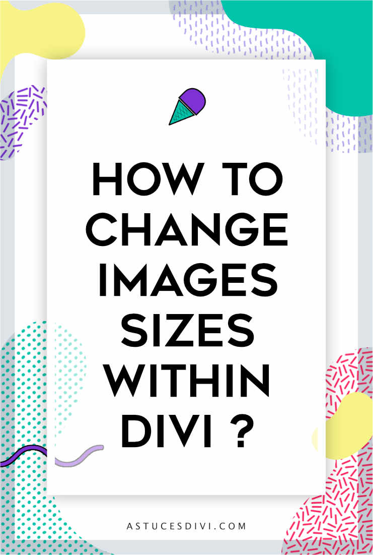 Divi tutorial : divi image sizes