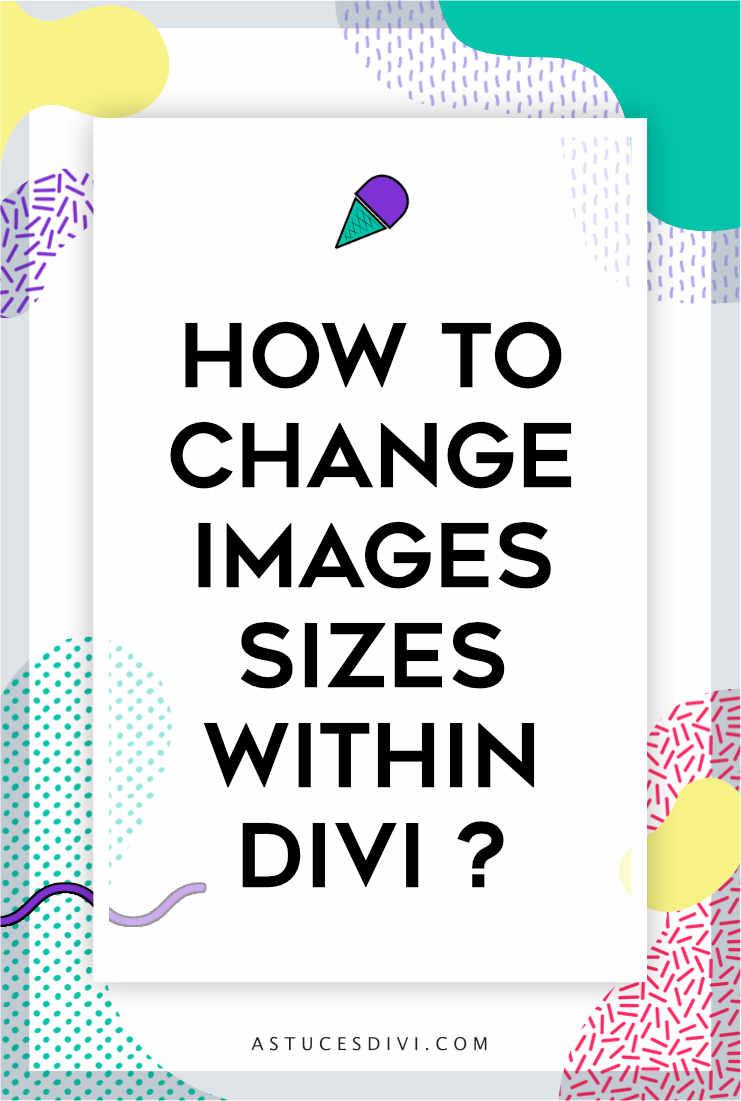 Divi tutorial : divi image sizes