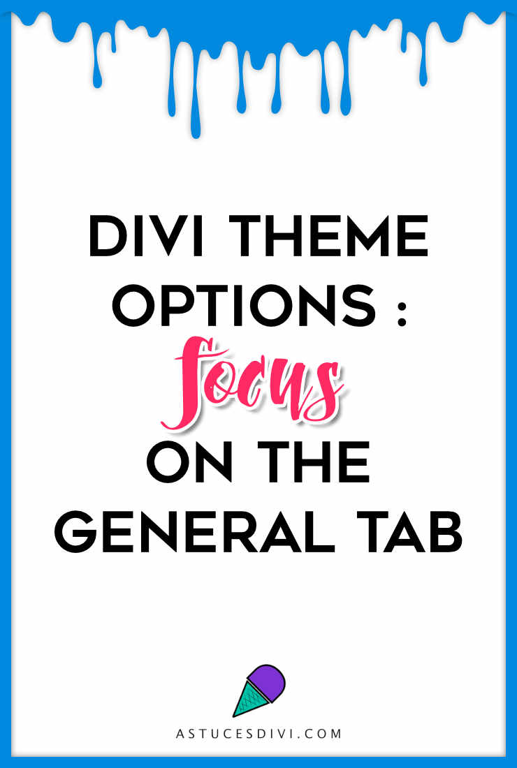 Divi tutorial : Divi general tab