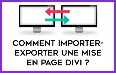 Comment importer-exporter un layout Divi ?