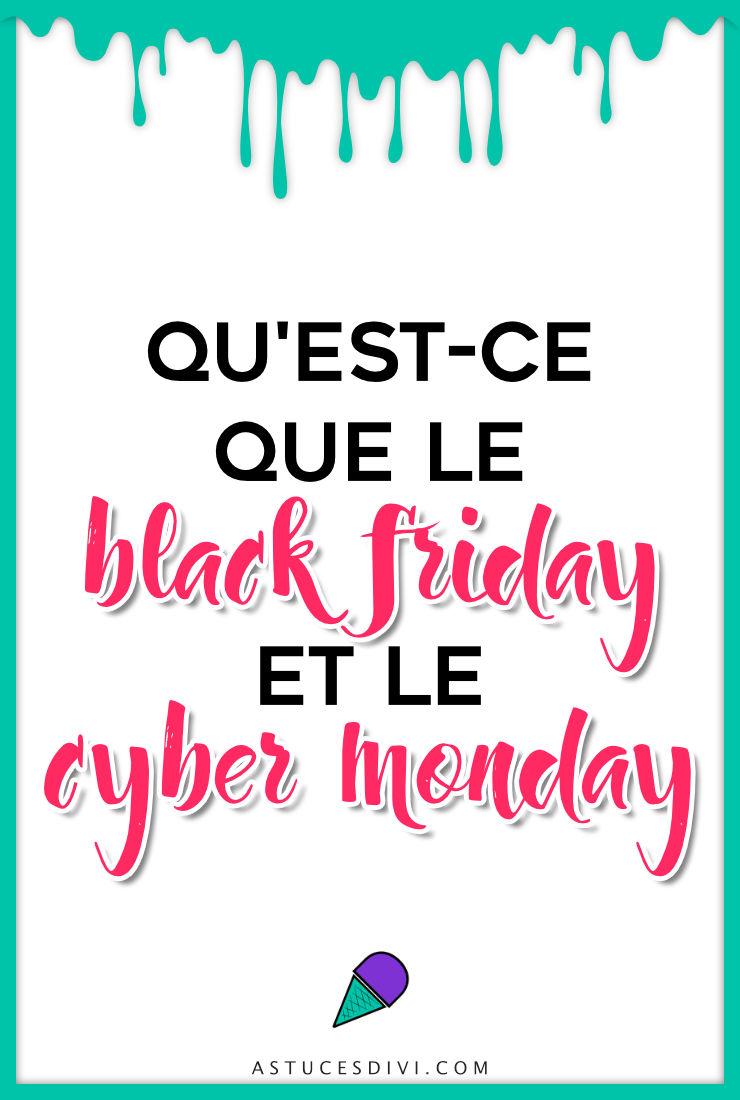 Qu'est-ce que le Black Friday et le Cyber Monday ?