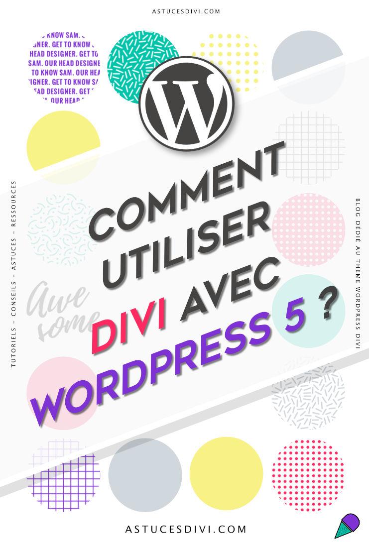 comment utiliser Divi avec WordPress 5 ?