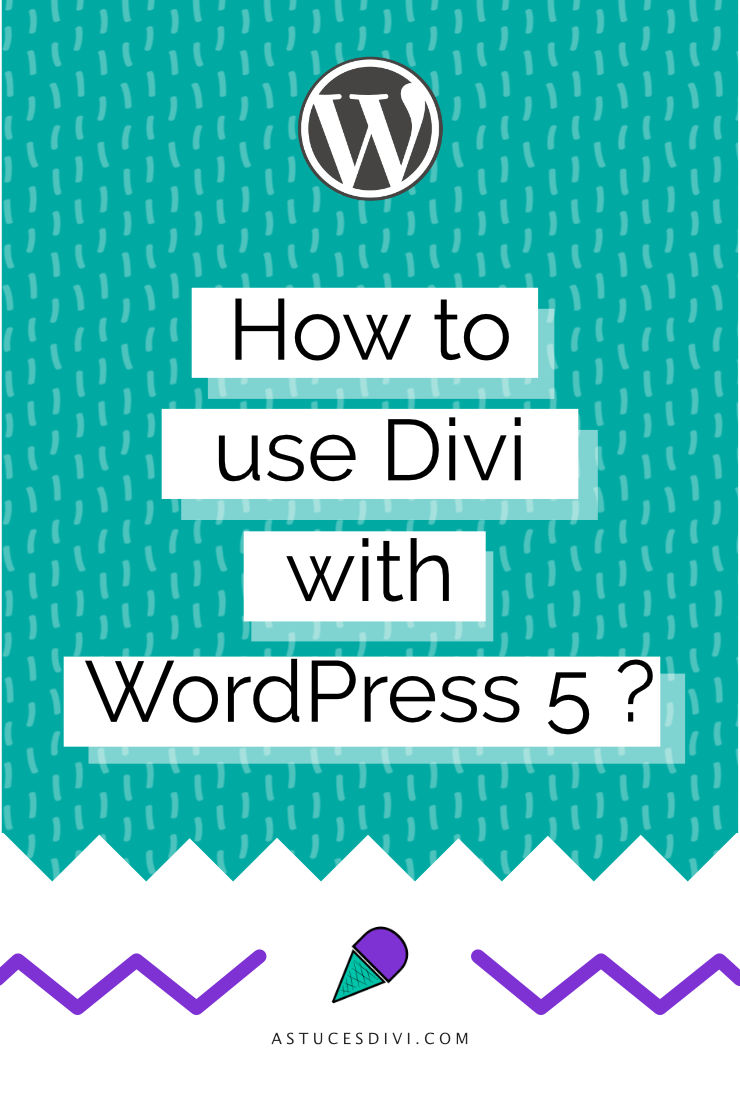 how to use Divi with WordPress 5