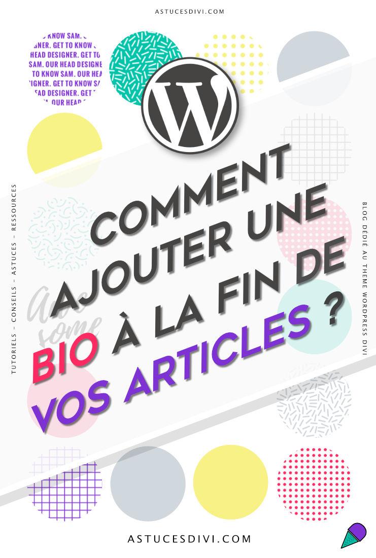 Comment ajouter une bio à la fin de vos articles WordPress / Divi ?