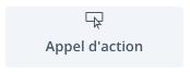 module 2 : appel à l'action