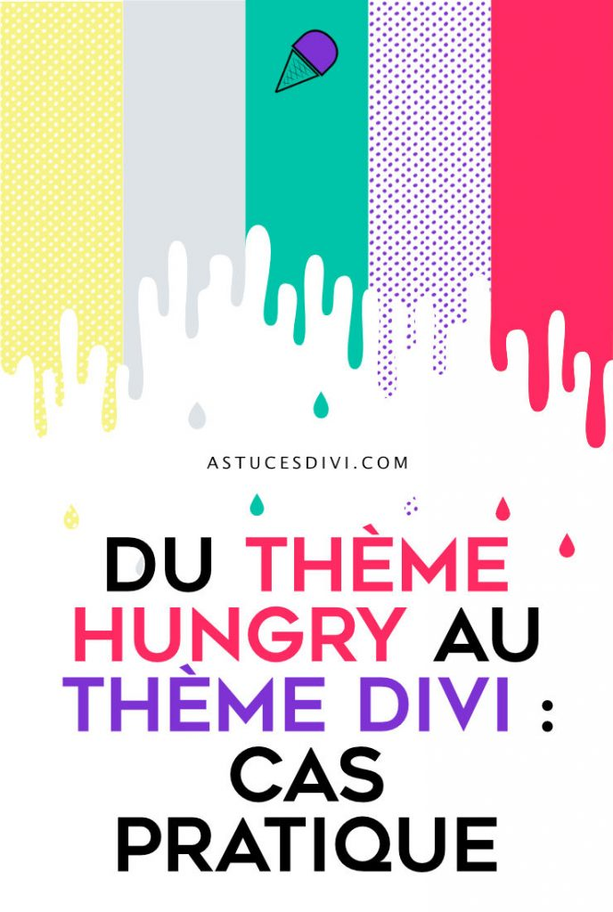 Du thème Hungry au thème Divi