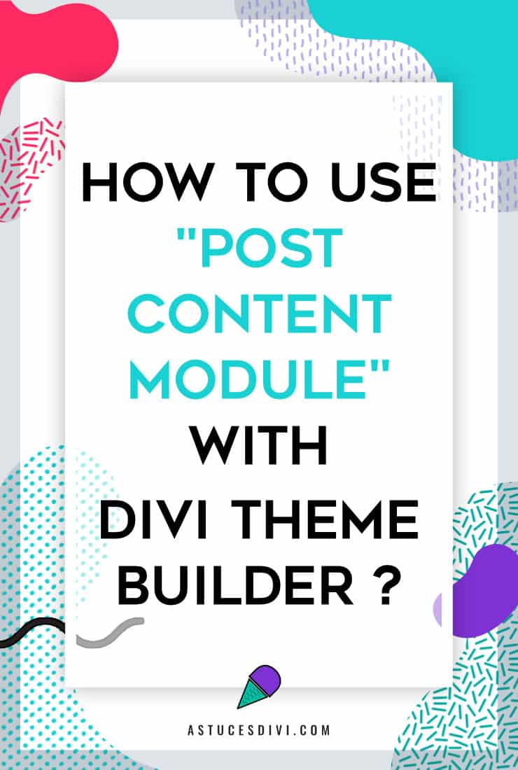 How to use Divi Post Content Module